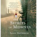 Secrets of Midwives: A Novel, Sally Hepworth