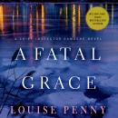 Fatal Grace: A Chief Inspector Gamache Novel, Louise Penny