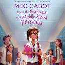 From the Notebooks of a Middle School Princess, Meg Cabot