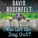 Who Let the Dog Out?: An Andy Carpenter Mystery, David Rosenfelt