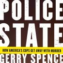 Police State: How America's Cops Get Away with Murder, Gerry Spence
