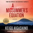 Midsummer's Equation: A Detective Galileo Mystery, Keigo Higashino