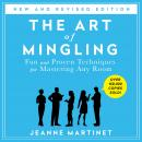 Art of Mingling: Fun and Proven Techniques for Mastering Any Room, Jeanne Martinet