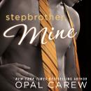 Stepbrother, Mine, Opal Carew