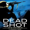 Dead Shot: A Sniper Novel, Sgt. Jack Coughlin, Donald A. Davis