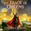 The Trade of Queens: Book Six of the Merchant Princes Audiobook
