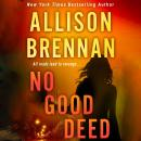 No Good Deed, Allison Brennan