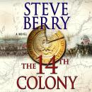 The 14th Colony: A Novel Audiobook