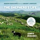 Shepherd's Life: Modern Dispatches from an Ancient Landscape, James Rebanks