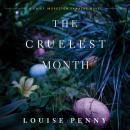 The Cruelest Month: A Chief Inspector Gamache Novel Audiobook