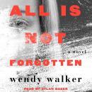 All Is Not Forgotten Audiobook