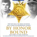 By Honor Bound: Two Navy SEALs, the Medal of Honor, and a Story of Extraordinary Courage, Mike Thornton, Tom Norris, Dick Couch