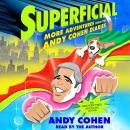 Superficial: More Adventures from the Andy Cohen Diaries, Andy Cohen