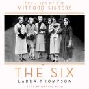 The Six: The Lives of the Mitford Sisters Audiobook