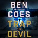 Trap the Devil: A Thriller, Ben Coes