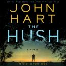 Hush: A Novel, John Hart