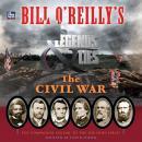 Bill O'Reilly's Legends and Lies: The Civil War Audiobook