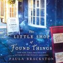 The Little Shop of Found Things: A Novel Audiobook