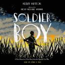 Soldier Boy: A Novel Based on a True Story from the Ugandan Civil War, Keely Hutton