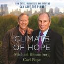 Climate of Hope: How Cities, Businesses, and Citizens Can Save the Planet, Carl Pope, Michael Bloomberg