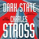Dark State: A Novel of the Merchant Princes Multiverse (Empire Games, Book II), Charles Stross