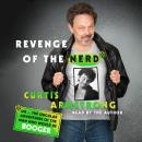 Revenge of the Nerd: Or . . . The Singular Adventures of the Man Who Would Be Booger, Curtis Armstrong