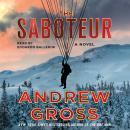 The Saboteur: A Novel Audiobook