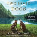 Two Good Dogs: A Novel Audiobook