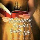 Romance Reader's Guide to Life: A Novel, Sharon Pywell