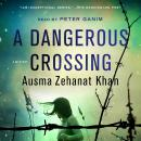 Dangerous Crossing: A Novel, Ausma Zehanat Khan