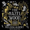 Hazel Wood: A Novel, Melissa Albert
