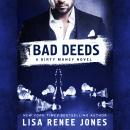 Bad Deeds: A Dirty Money Novel, Lisa Renee Jones