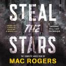 Steal the Stars: The Original Full-Cast Recording, Nat Cassidy, Mac Rogers