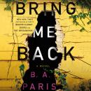 Bring Me Back: A Novel Audiobook