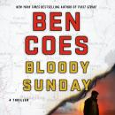 Bloody Sunday: A Thriller, Ben Coes
