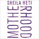 Motherhood: A Novel Audiobook