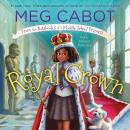 Royal Crown: From the Notebooks of a Middle School Princess Audiobook