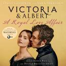 Victoria & Albert: A Royal Love Affair Audiobook