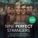 Nine Perfect Strangers, Liane Moriarty