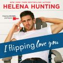 I Flipping Love You Audiobook