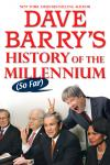 Dave Barry's History of the Millennium (So Far), Dave Barry