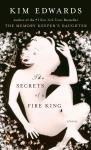 Secrets of a Fire King: Stories, Kim Edwards