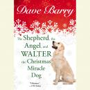 The Shepherd, the Angel, and Walter the Christmas Miracle Dog Audiobook
