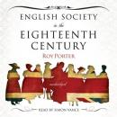 English Society in the Eighteenth Century, Roy Porter