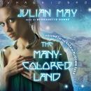 Many-Colored Land: Volume 1 of the Saga of Pliocene Exile, Julian May