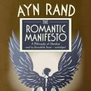Romantic Manifesto: A Philosophy of Literature, Ayn Rand