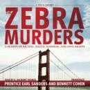 Zebra Murders: A Season of Killing, Racial Madness, and Civil Rights, Bennett Cohen, Prentice Earl Saunders