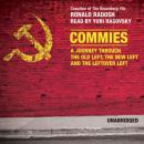 Commies: A Journey Through the Old Left, the New Left and the Leftover Left, Ronald Radosh