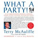 What a Party! My Life among Democrats:Presidents, Candidates, Donors, Activists, Alligators, and Other Wild Animals, Steve Kettmann, Terry McAuliffe