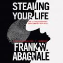 Stealing Your Life: The Ultimate Identity Theft Prevention Plan Audiobook